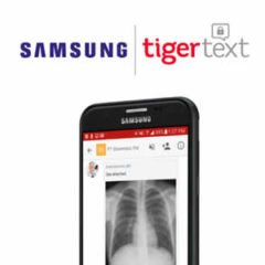 TigerText and Samsung Collaboration Helps to Accelerate Speed of Care and Improve the Patient Experience
