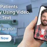 Webinar: One Secure Video, Voice & Text Solution for Patients & Providers