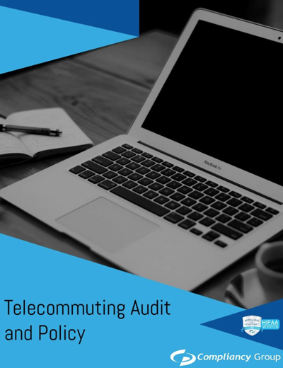 HIPAA-Compliant Telecommuting Audit and Policy Preview