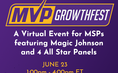 June 23, 2020: MVP GrowthFest: Join Magic Johnson and Channel All-Stars at this Virtual MSP Event