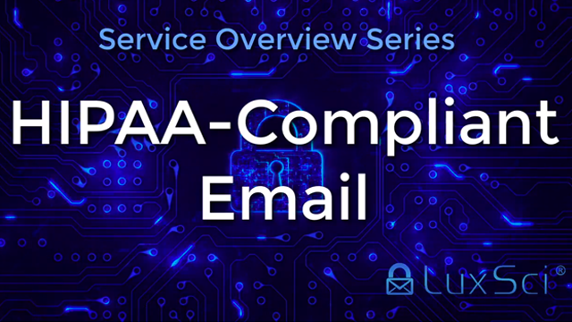 Overview of LuxSci HIPAA compliant Email