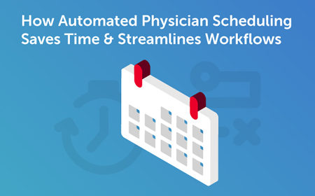 Webinar: 24/9 | Save Time & Reduce Stress with Automated On-Call Physician Scheduling