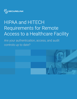HIPAA and HITECH Requirements for Remote Access to a Healthcare Facility