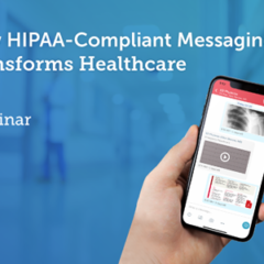 Webinar: How HIPAA-Compliant Messaging Transforms Healthcare