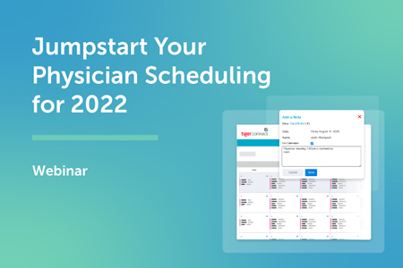 Webinar Tomorrow: Jumpstart Your Physician Scheduling for 2022